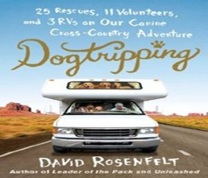 Dozens of dogs traveling across the country with author David Rosenfelt. How could a fabulous book NOT come out of this?